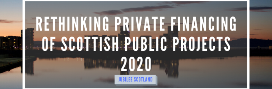 Our Report for change – Rethinking Private Financing of Scottish Public Projects